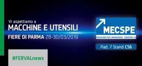 FERVAL PRESENTE A MECSPE 2019 - FIERA DI RIFERIMENTO DELL'INDUSTRIA MANIFATTURIERA