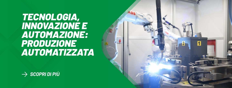 Tecnologia, Innovazione e Automazione: Produzione automatizzata